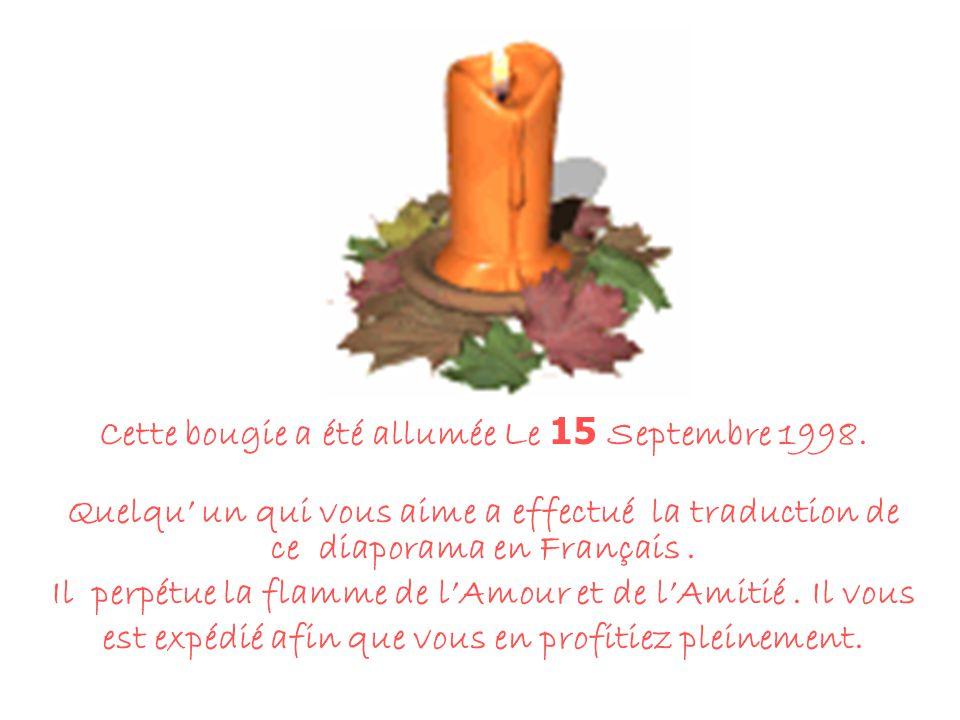 Cette bougie a été allumée Le 15 Septembre 1998.