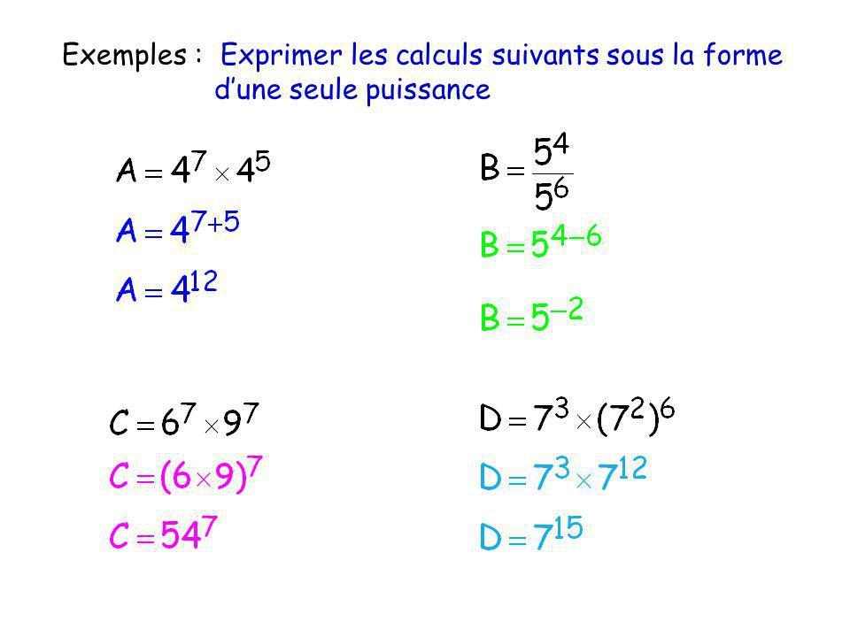 Exemples : Exprimer les calculs suivants sous la forme