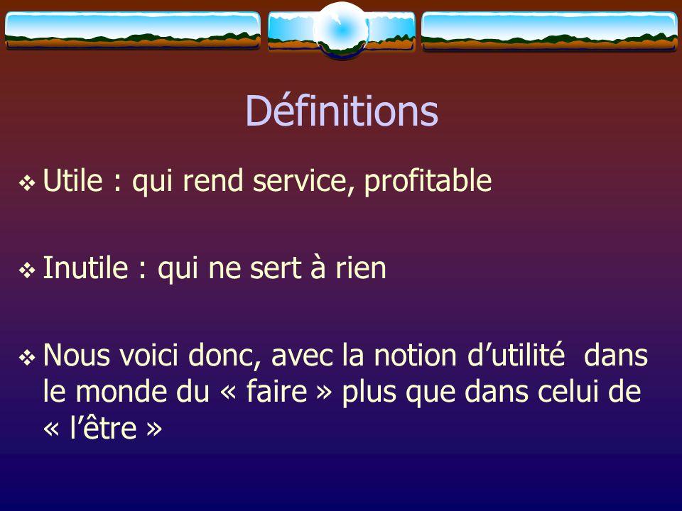 Définitions Utile : qui rend service, profitable