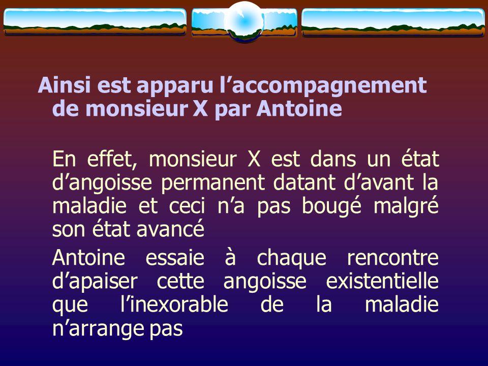 Ainsi est apparu l'accompagnement de monsieur X par Antoine