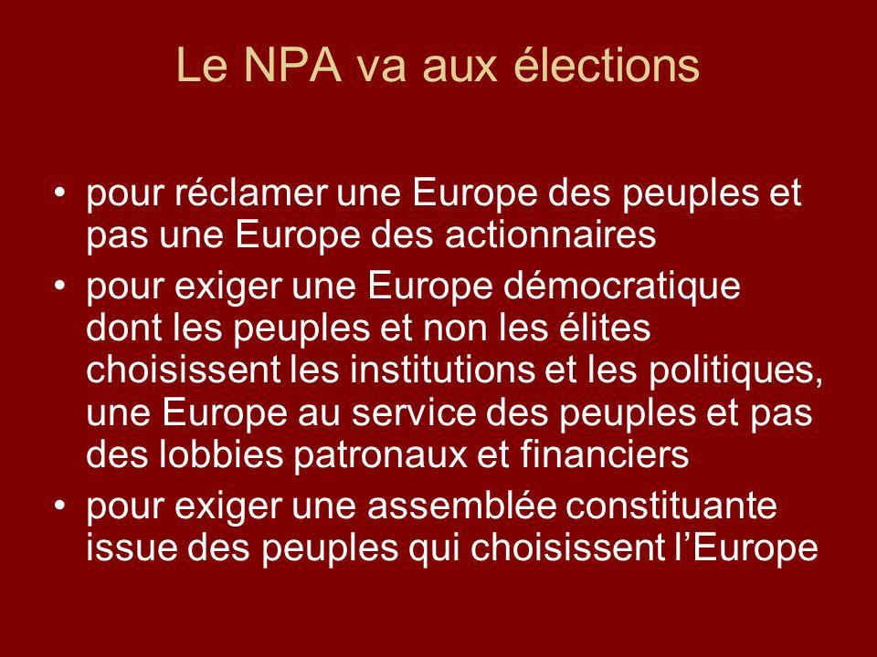 Le NPA va aux élections pour réclamer une Europe des peuples et pas une Europe des actionnaires.