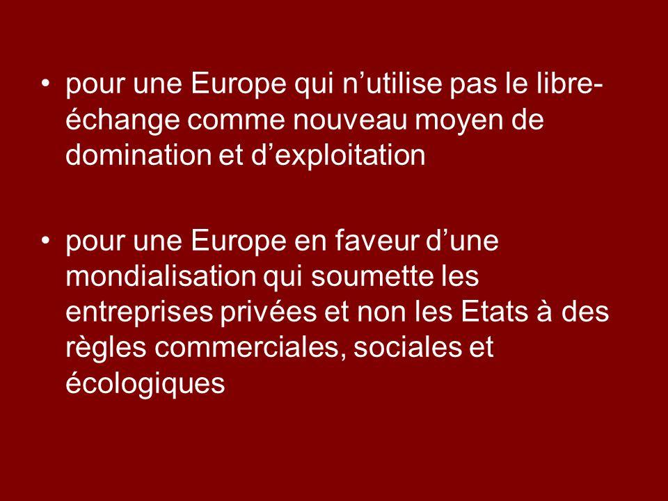 pour une Europe qui n'utilise pas le libre-échange comme nouveau moyen de domination et d'exploitation