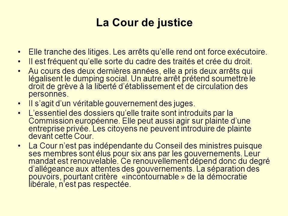 La Cour de justice Elle tranche des litiges. Les arrêts qu'elle rend ont force exécutoire.