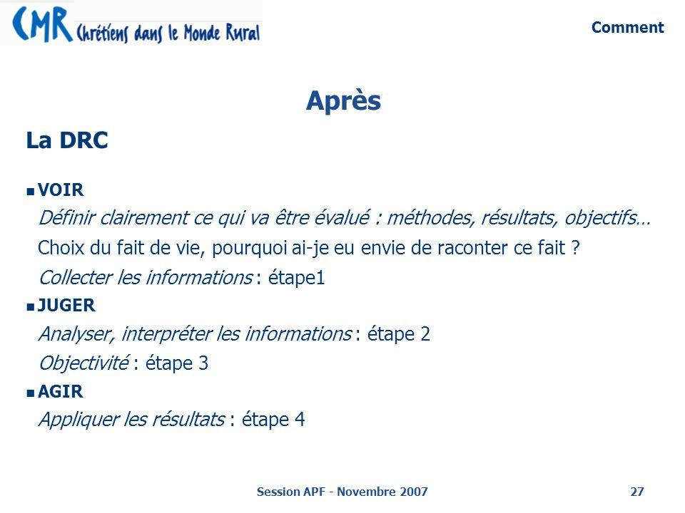 Comment Après. La DRC. VOIR. Définir clairement ce qui va être évalué : méthodes, résultats, objectifs…