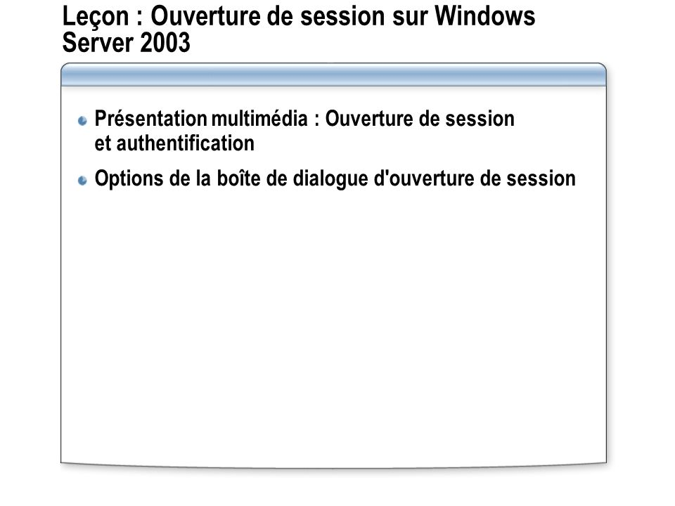 Leçon : Ouverture de session sur Windows Server 2003