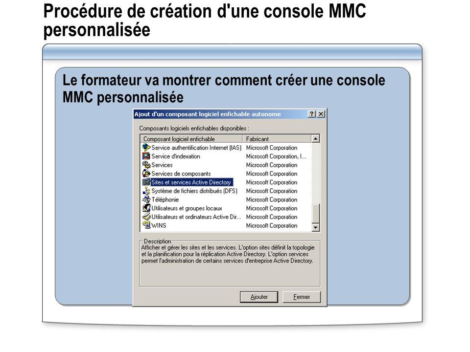 Procédure de création d une console MMC personnalisée