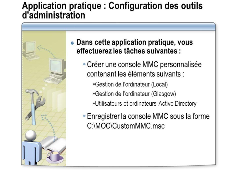 Application pratique : Configuration des outils d administration