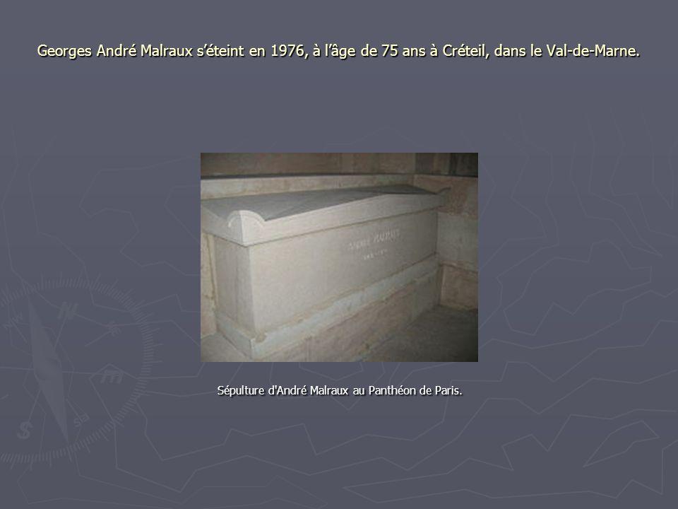 Georges André Malraux s'éteint en 1976, à l'âge de 75 ans à Créteil, dans le Val-de-Marne.