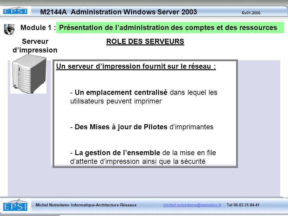 Module 1 :Présentation de l'administration des comptes et des ressources. Serveur d'impression. ROLE DES SERVEURS.