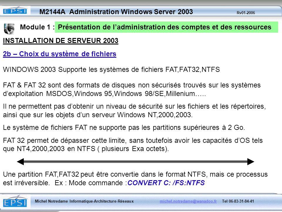 Module 1 : Présentation de l'administration des comptes et des ressources. INSTALLATION DE SERVEUR 2003.