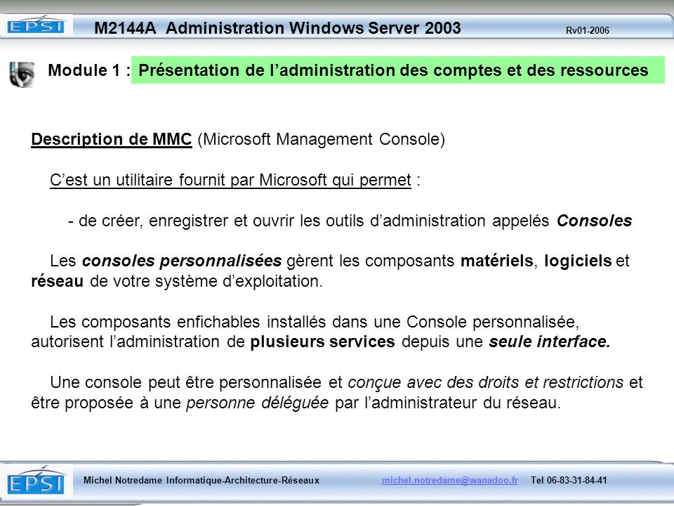 Module 1 : Présentation de l'administration des comptes et des ressources. Description de MMC (Microsoft Management Console)