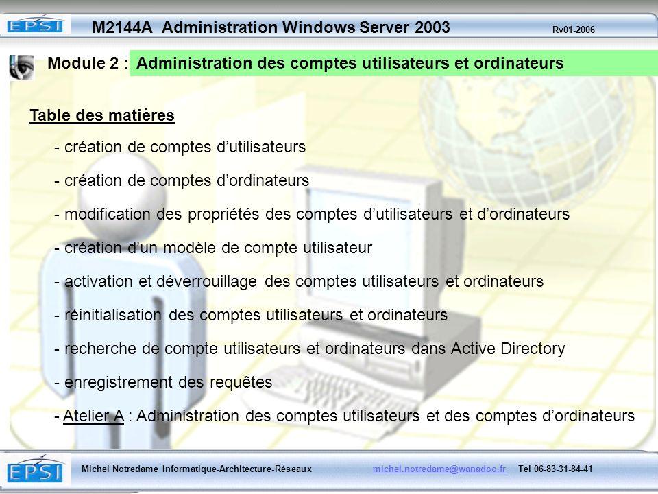 Module 2 :Administration des comptes utilisateurs et ordinateurs. Table des matières. - création de comptes d'utilisateurs.