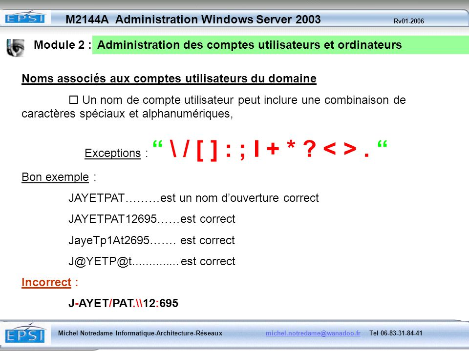 Module 2 :Administration des comptes utilisateurs et ordinateurs. Noms associés aux comptes utilisateurs du domaine.