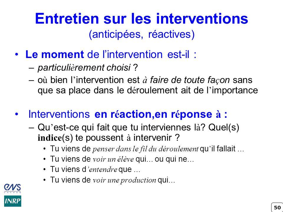 Entretien sur les interventions (anticipées, réactives)