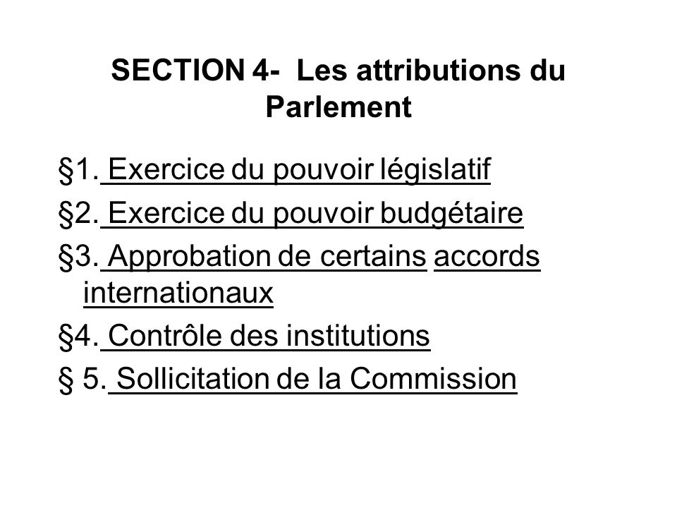 SECTION 4- Les attributions du Parlement