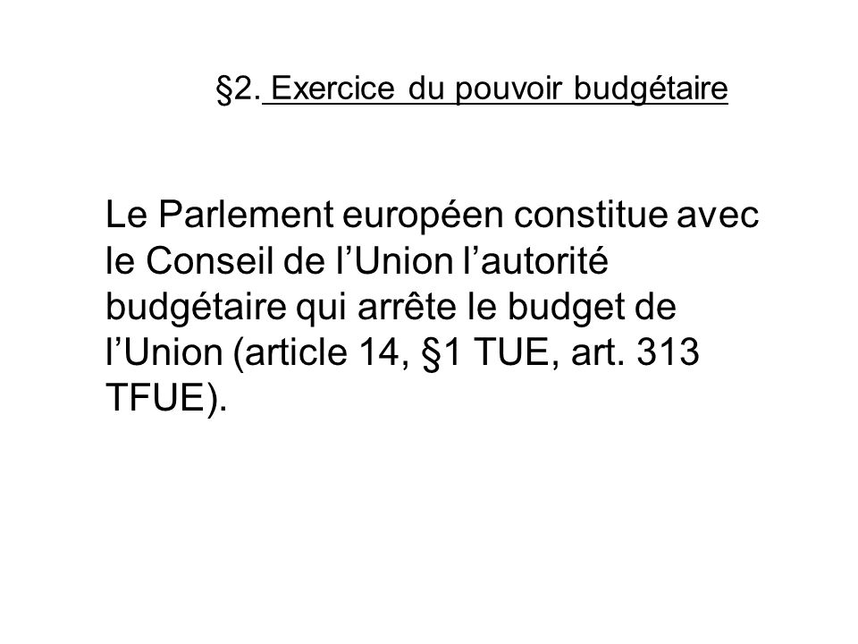 §2. Exercice du pouvoir budgétaire
