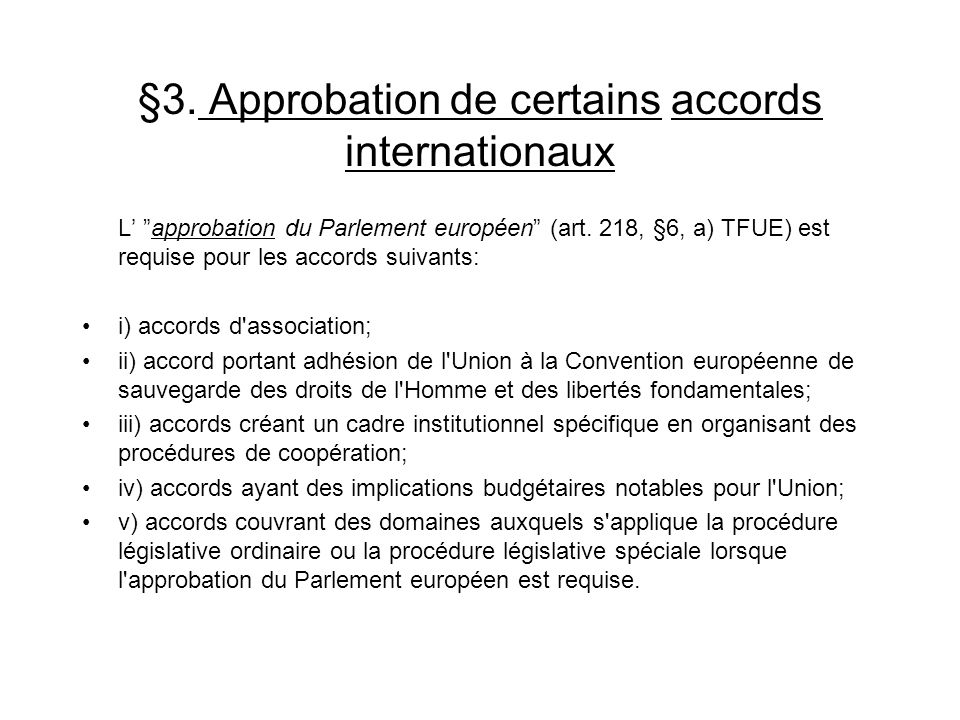 §3. Approbation de certains accords internationaux