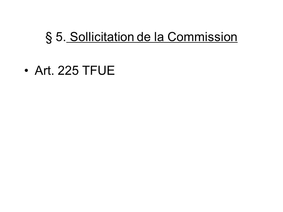 § 5. Sollicitation de la Commission