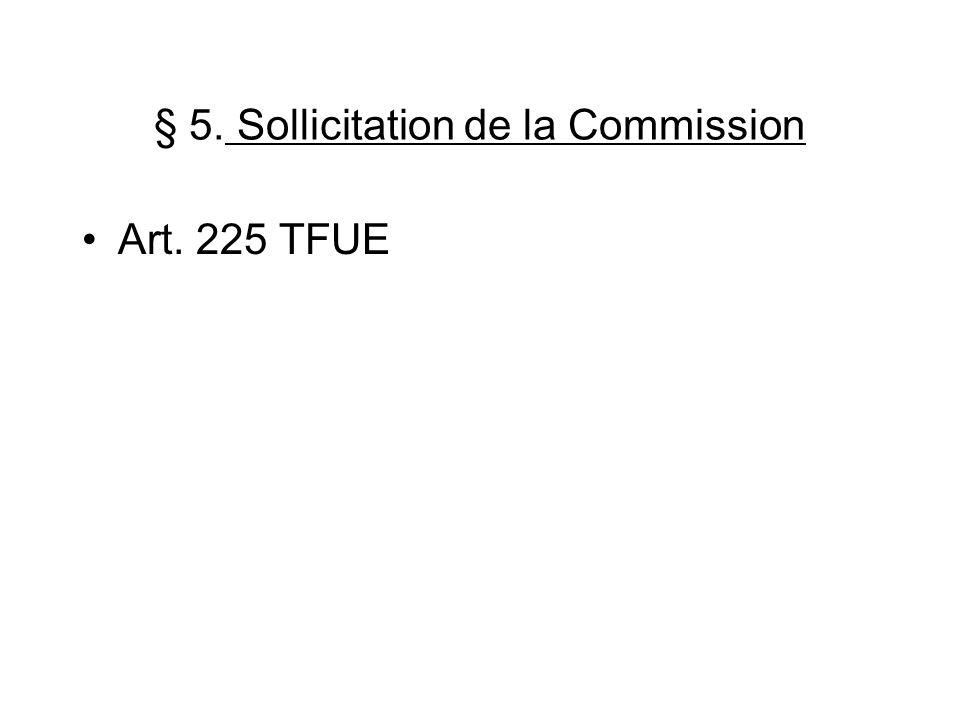 § 5. Sollicitation de la Commission