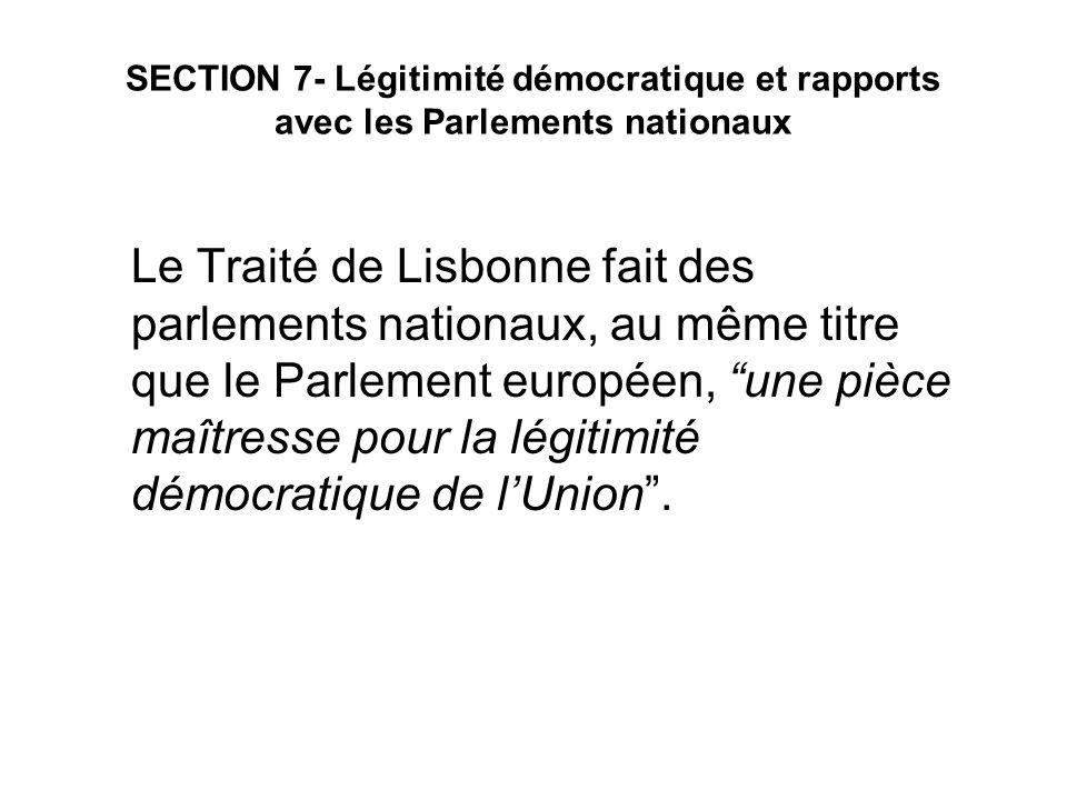 SECTION 7- Légitimité démocratique et rapports avec les Parlements nationaux