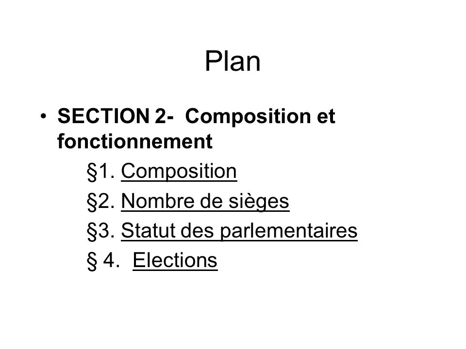 Plan SECTION 2- Composition et fonctionnement §1. Composition