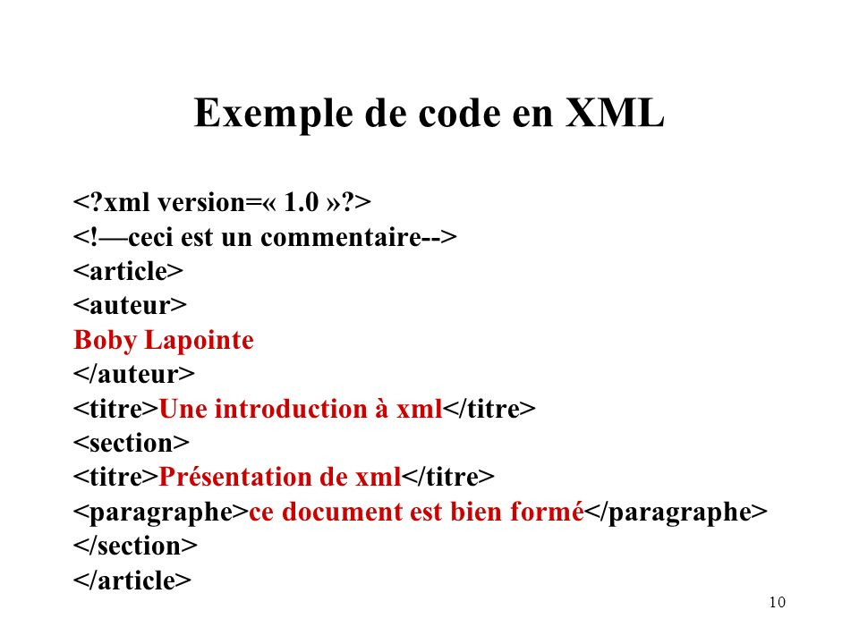 Exemple de code en XML < xml version=« 1.0 » >