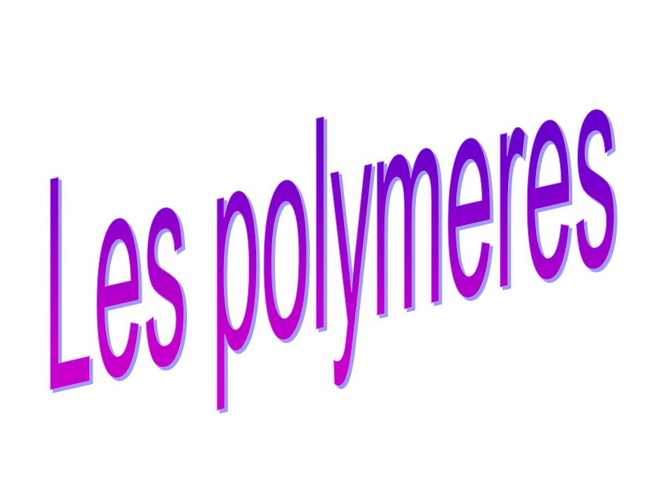 Les polymeres