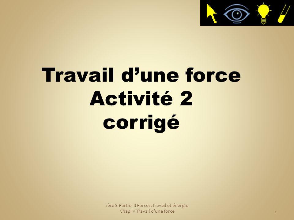 Travail d'une force Activité 2 corrigé