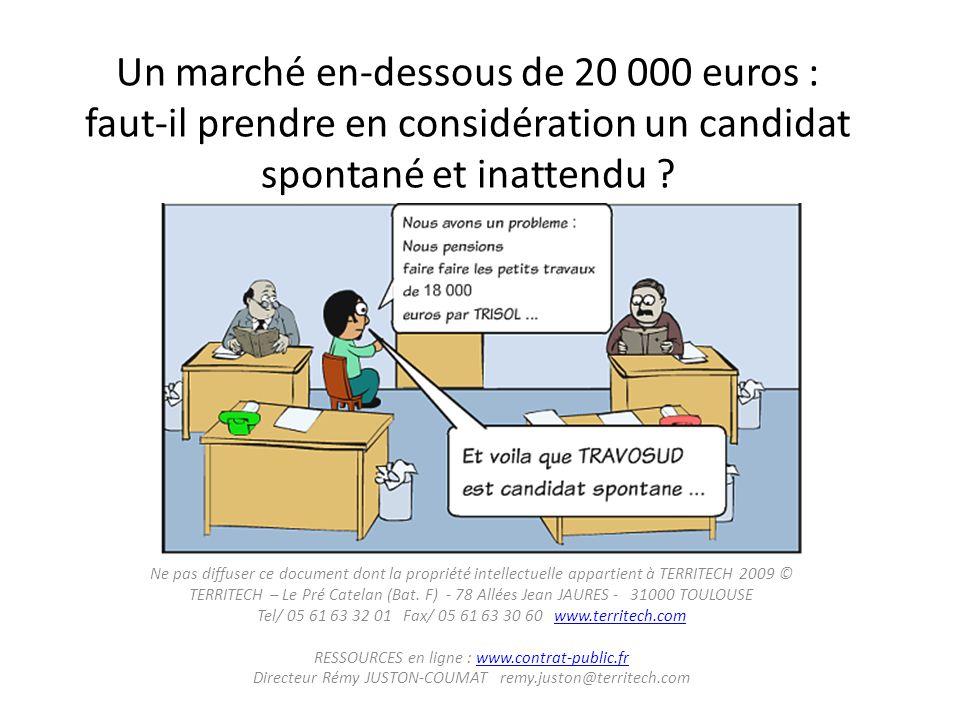 Un marché en-dessous de 20 000 euros : faut-il prendre en considération un candidat spontané et inattendu