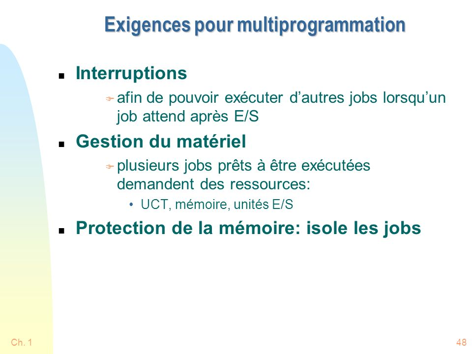 Exigences pour multiprogrammation