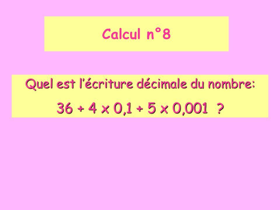 Quel est l'écriture décimale du nombre: