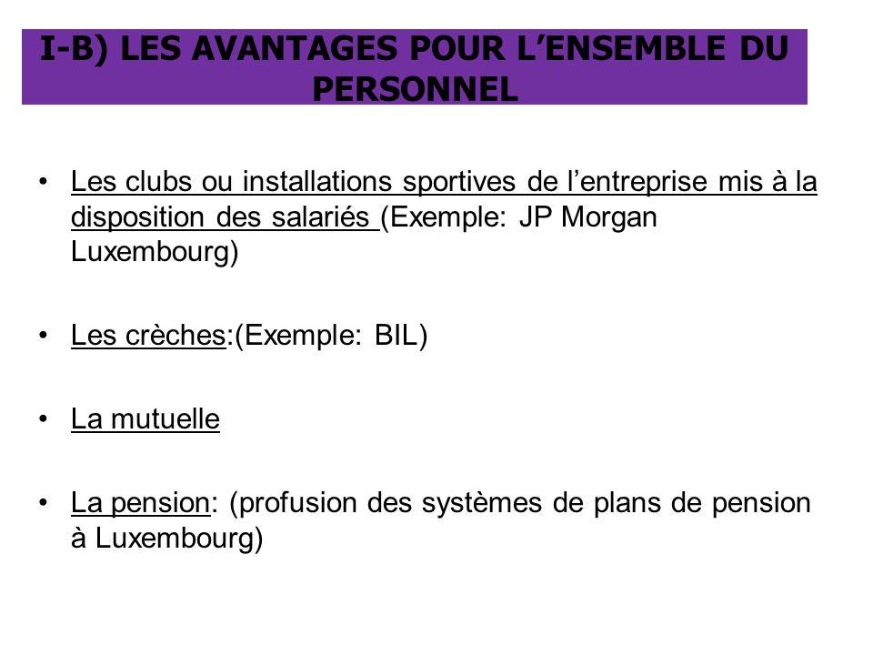 I-B) LES AVANTAGES POUR L'ENSEMBLE DU PERSONNEL