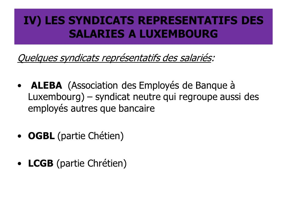 IV) LES SYNDICATS REPRESENTATIFS DES SALARIES A LUXEMBOURG