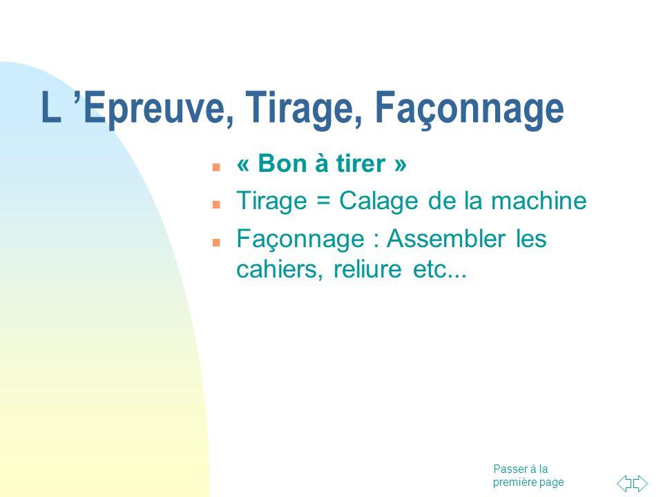 L 'Epreuve, Tirage, Façonnage