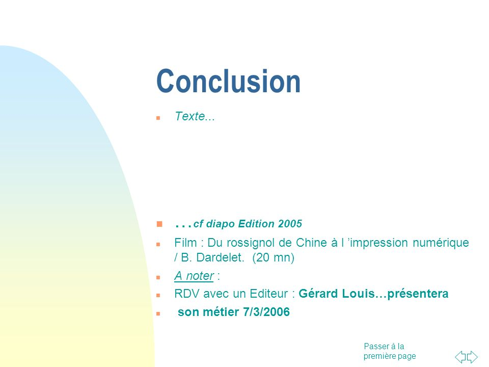 Conclusion …cf diapo Edition 2005 Texte...