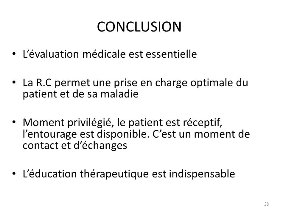 CONCLUSION L'évaluation médicale est essentielle