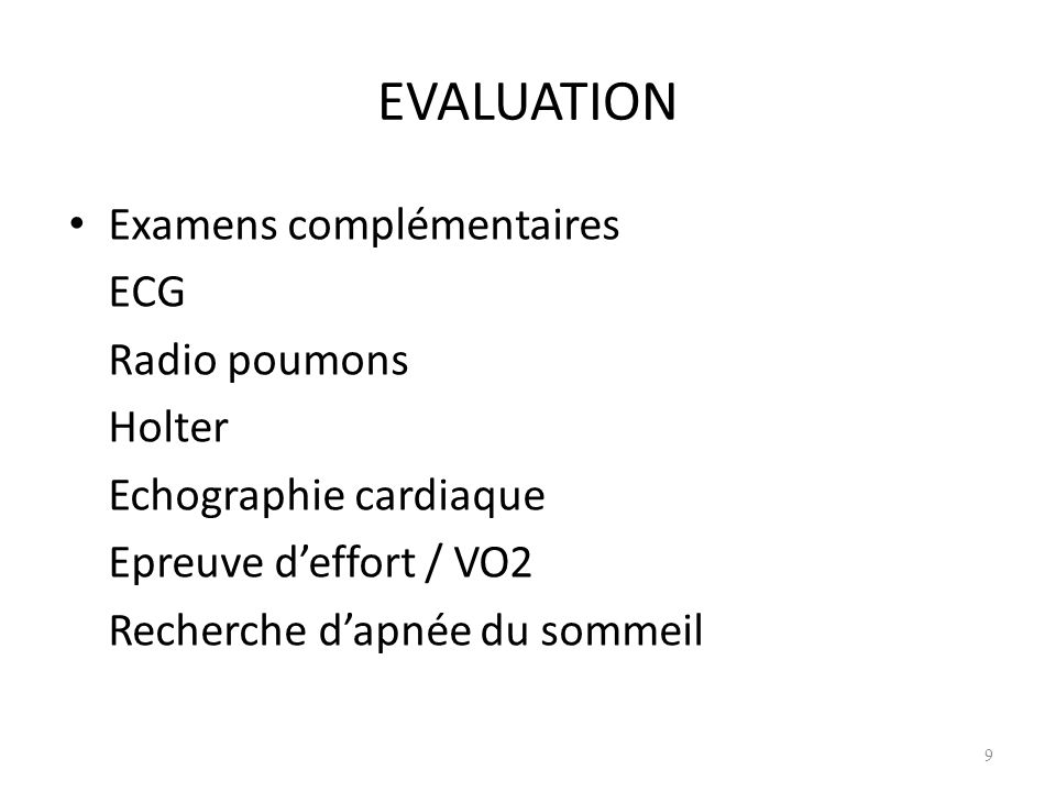 EVALUATION Examens complémentaires ECG Radio poumons Holter