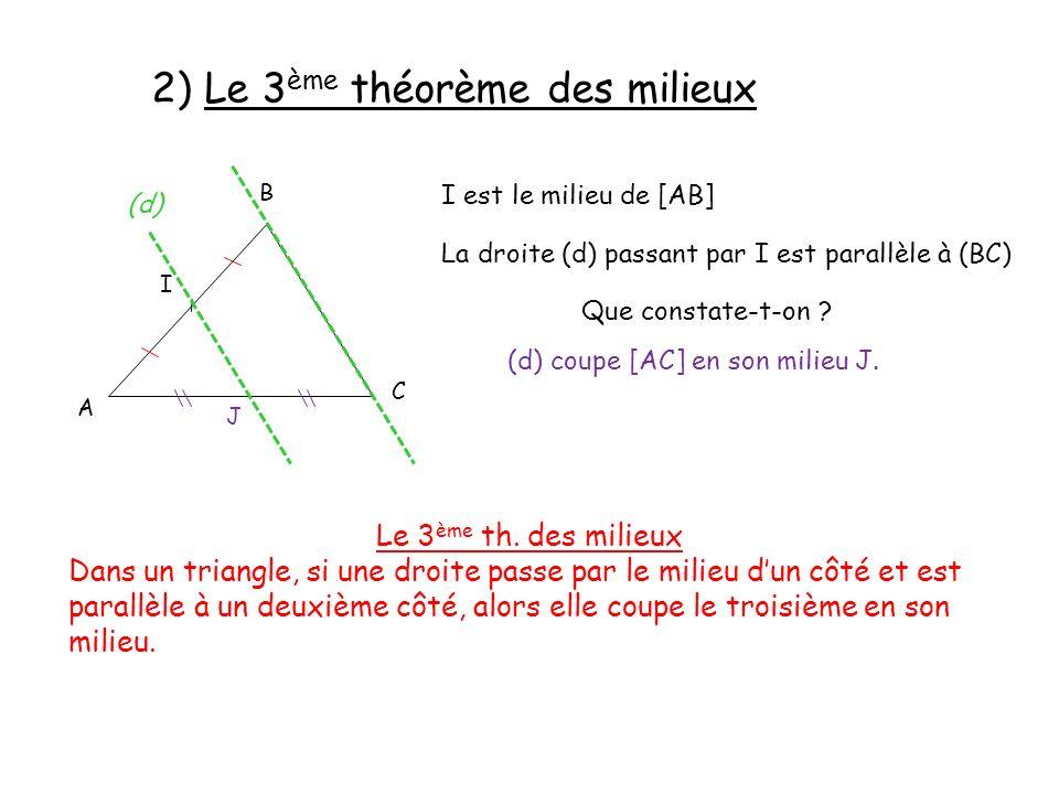 2) Le 3ème théorème des milieux