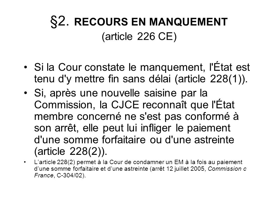 §2. RECOURS EN MANQUEMENT (article 226 CE)