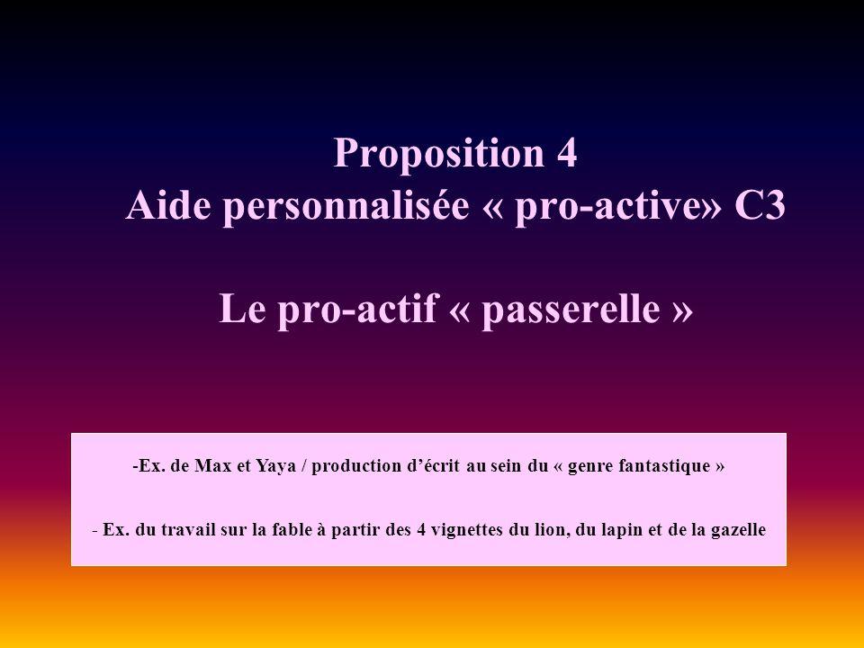 Proposition 4 Aide personnalisée « pro-active» C3 Le pro-actif « passerelle »