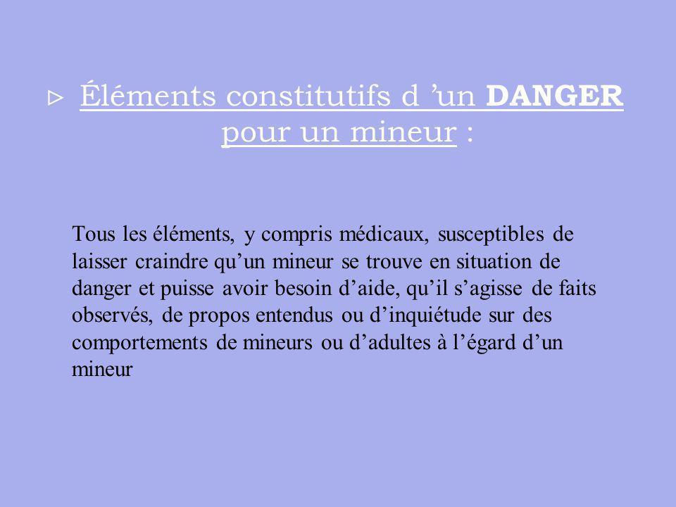 Éléments constitutifs d 'un DANGER pour un mineur :