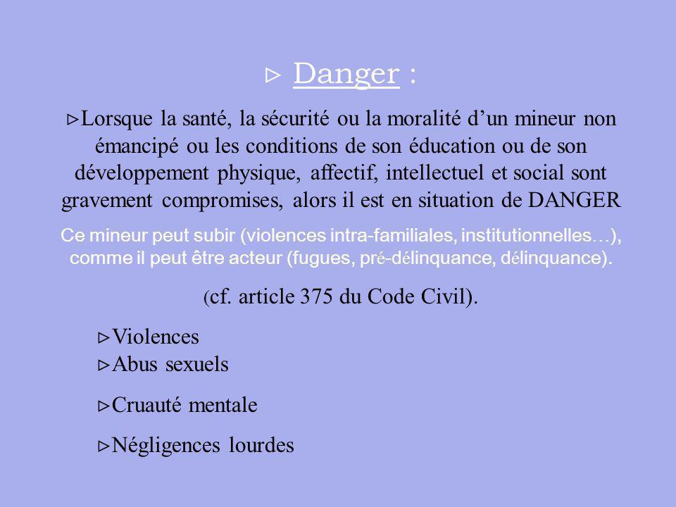 (cf. article 375 du Code Civil).