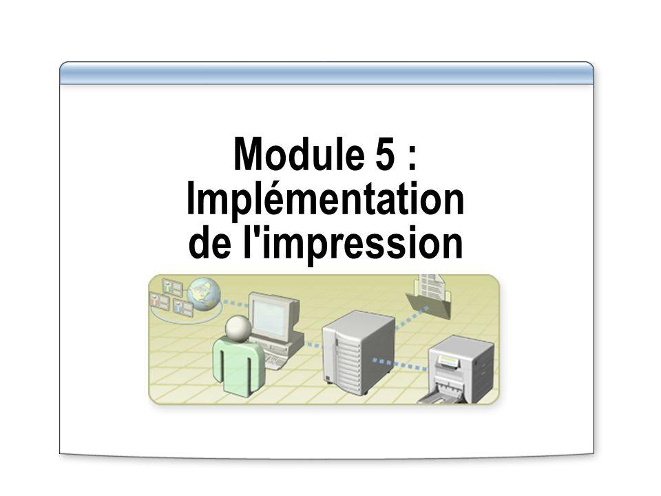 Module 5 : Implémentation de l impression