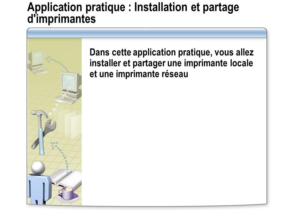 Application pratique : Installation et partage d imprimantes