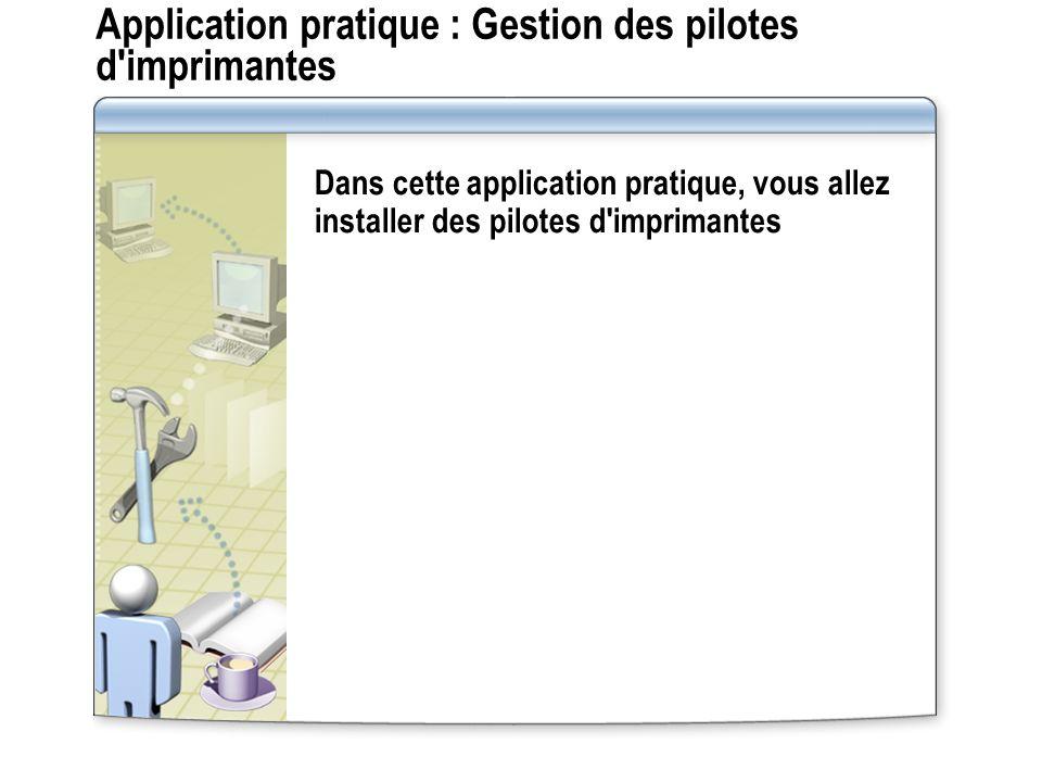 Application pratique : Gestion des pilotes d imprimantes
