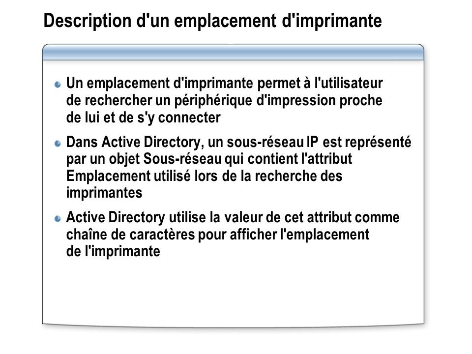 Description d un emplacement d imprimante