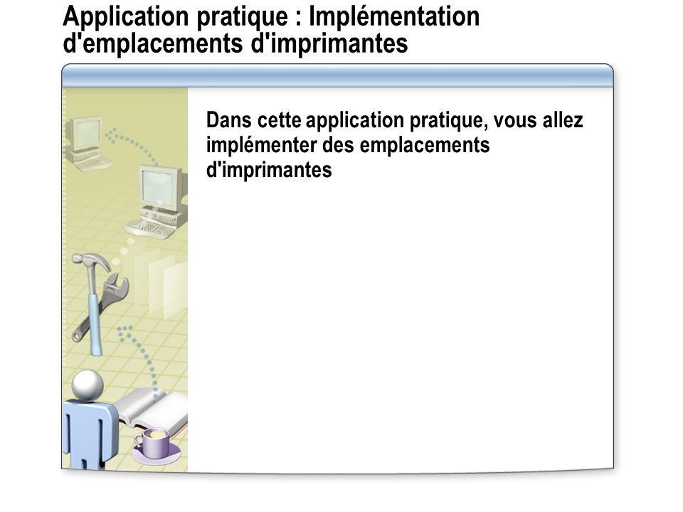 Application pratique : Implémentation d emplacements d imprimantes