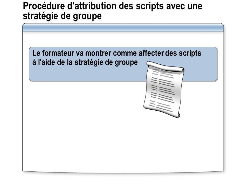 Procédure d attribution des scripts avec une stratégie de groupe