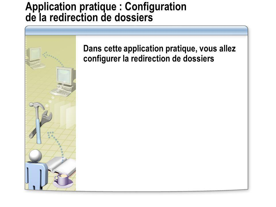 Application pratique : Configuration de la redirection de dossiers