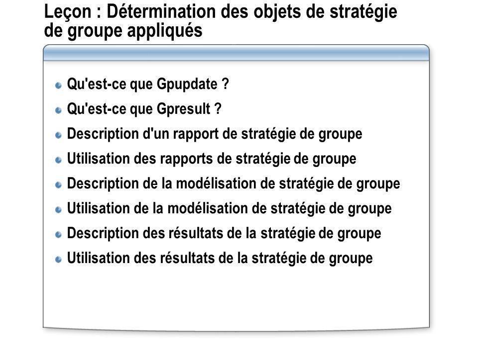 Leçon : Détermination des objets de stratégie de groupe appliqués